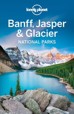 Grosberg, Michael - Lonely Planet Banff, Jasper and Glacier National Parks, ebook