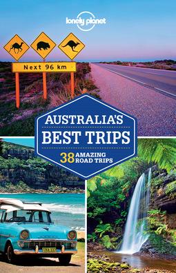 Ham, Anthony - Lonely Planet Australia's Best Trips, ebook