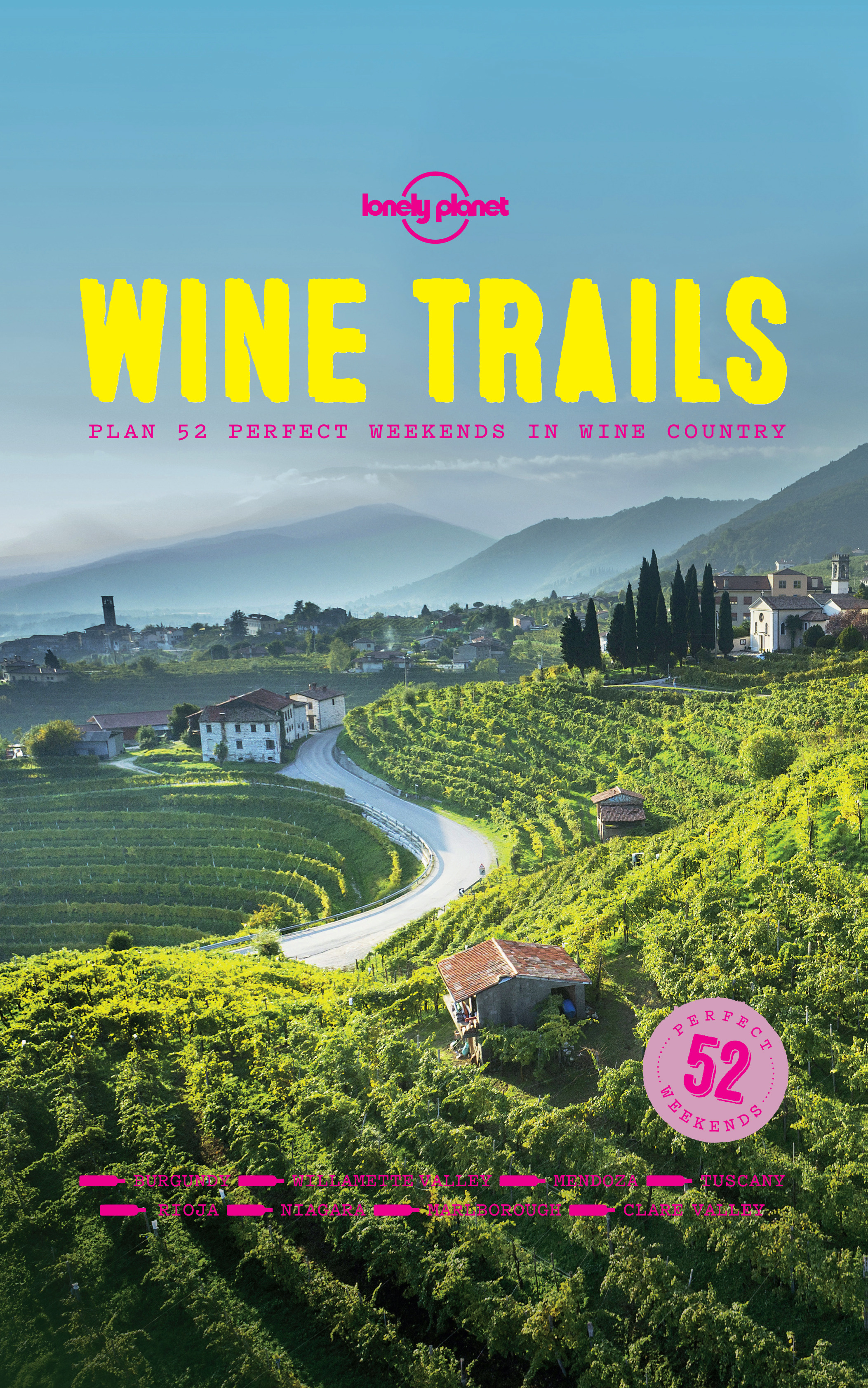 Food, Lonely Planet - Wine Trails: 52 Perfect Weekends in Wine Country, ebook