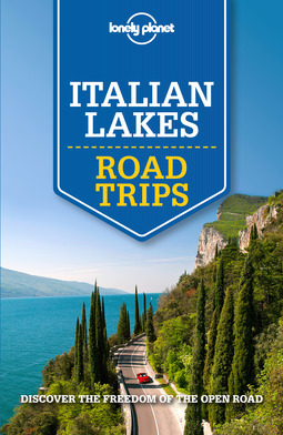Bonetto, Cristian - Lonely Planet Italian Lakes Road Trips, ebook