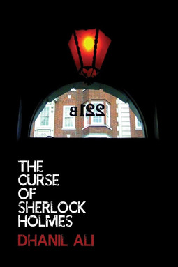 Ali, Dhanil - The Curse of Sherlock Holmes, ebook