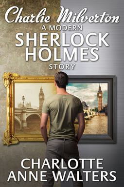 Walters, Charlotte Anne - Charlie Milverton - A Modern Sherlock Holmes Story, ebook