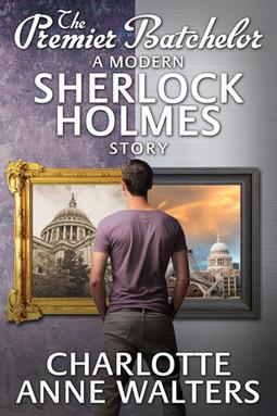 Walters, Charlotte Anne - The Premier Batchelor - A Modern Sherlock Holmes Story, e-kirja