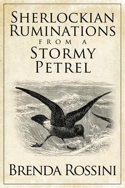 Rossini, Brenda - Sherlockian Ruminations from a Stormy Petrel, ebook
