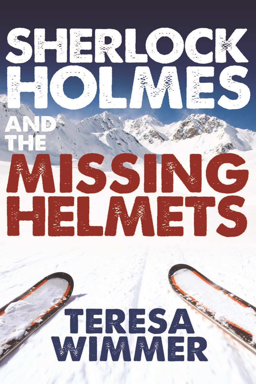Wimmer, Teresa - Sherlock Holmes and the Missing Helmets, ebook