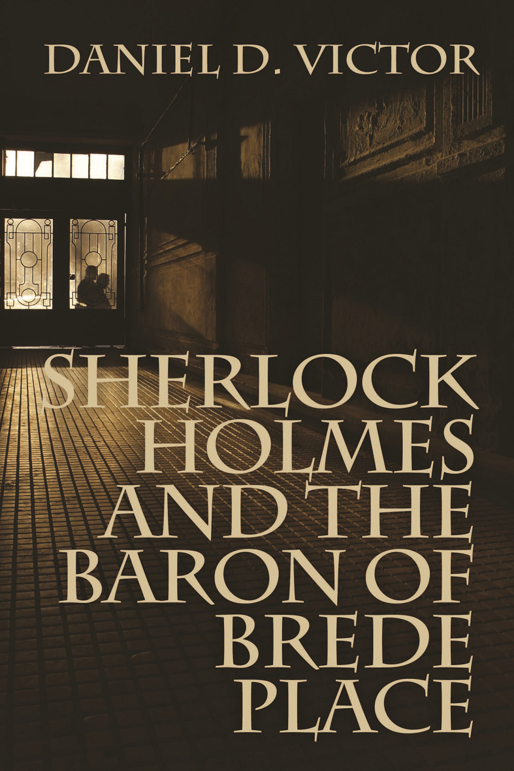 Victor, Daniel D. - Sherlock Holmes and The Baron of Brede Place, ebook
