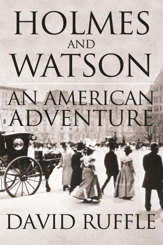 Ruffle, David - Holmes and Watson – An American Adventure, ebook