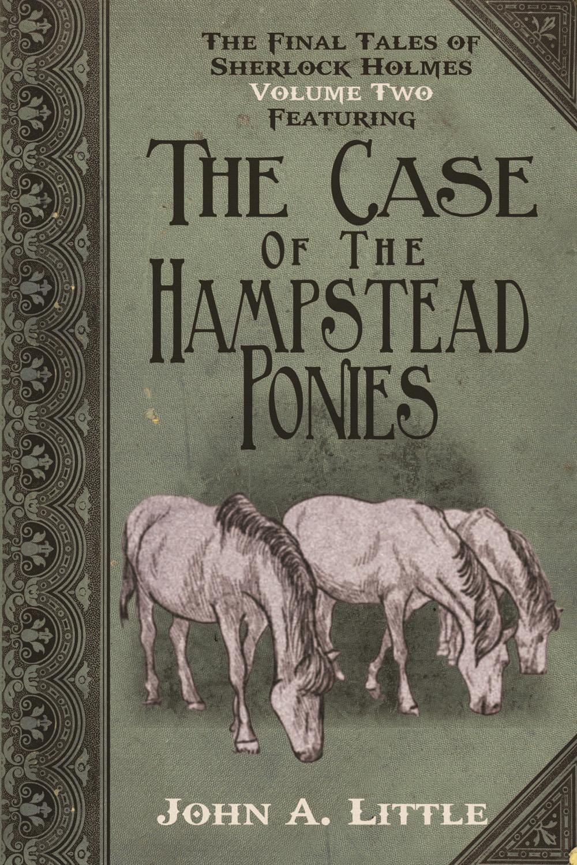 Little, John A. - The Final Tales of Sherlock Holmes - Volume 2, ebook