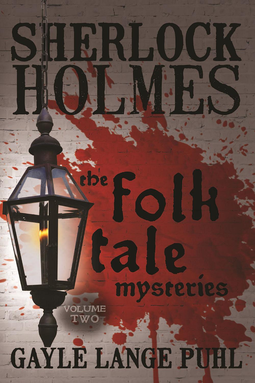 Puhl, Gayle Lange - Sherlock Holmes and the Folk Tale Mysteries - Volume 2, ebook
