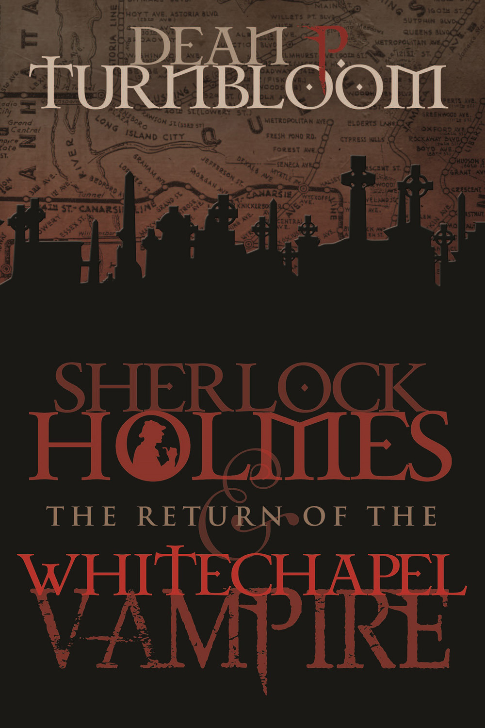 Turnbloom, Dean P. - Sherlock Holmes and The Return of The Whitechapel Vampire, ebook