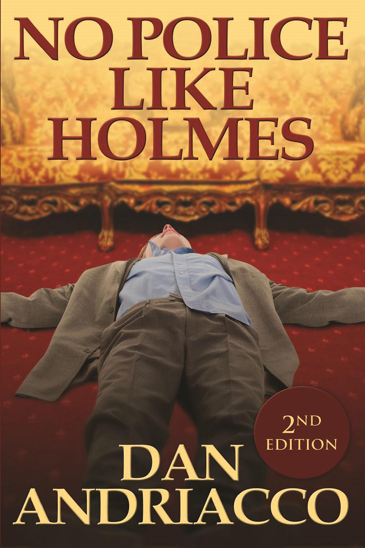 Andriacco, Dan - No Police Like Holmes, ebook