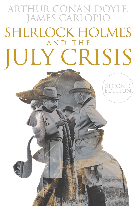 Doyle, Arthur Conan - Sherlock Holmes and The July Crisis, ebook