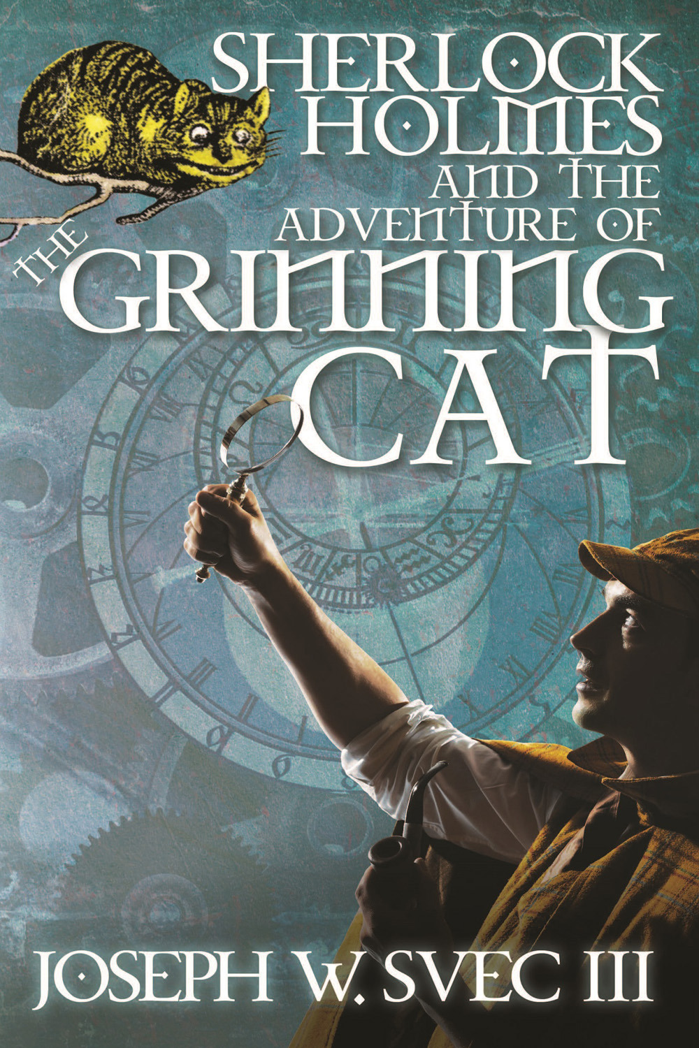 III, Joseph W. Svec - Sherlock Holmes and the Adventure of the Grinning Cat, ebook