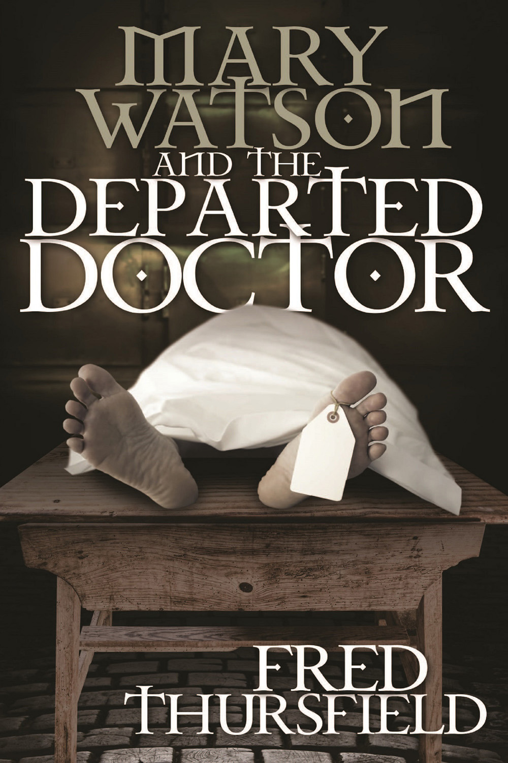 Thursfield, Fred - Mary Watson And The Departed Doctor, ebook