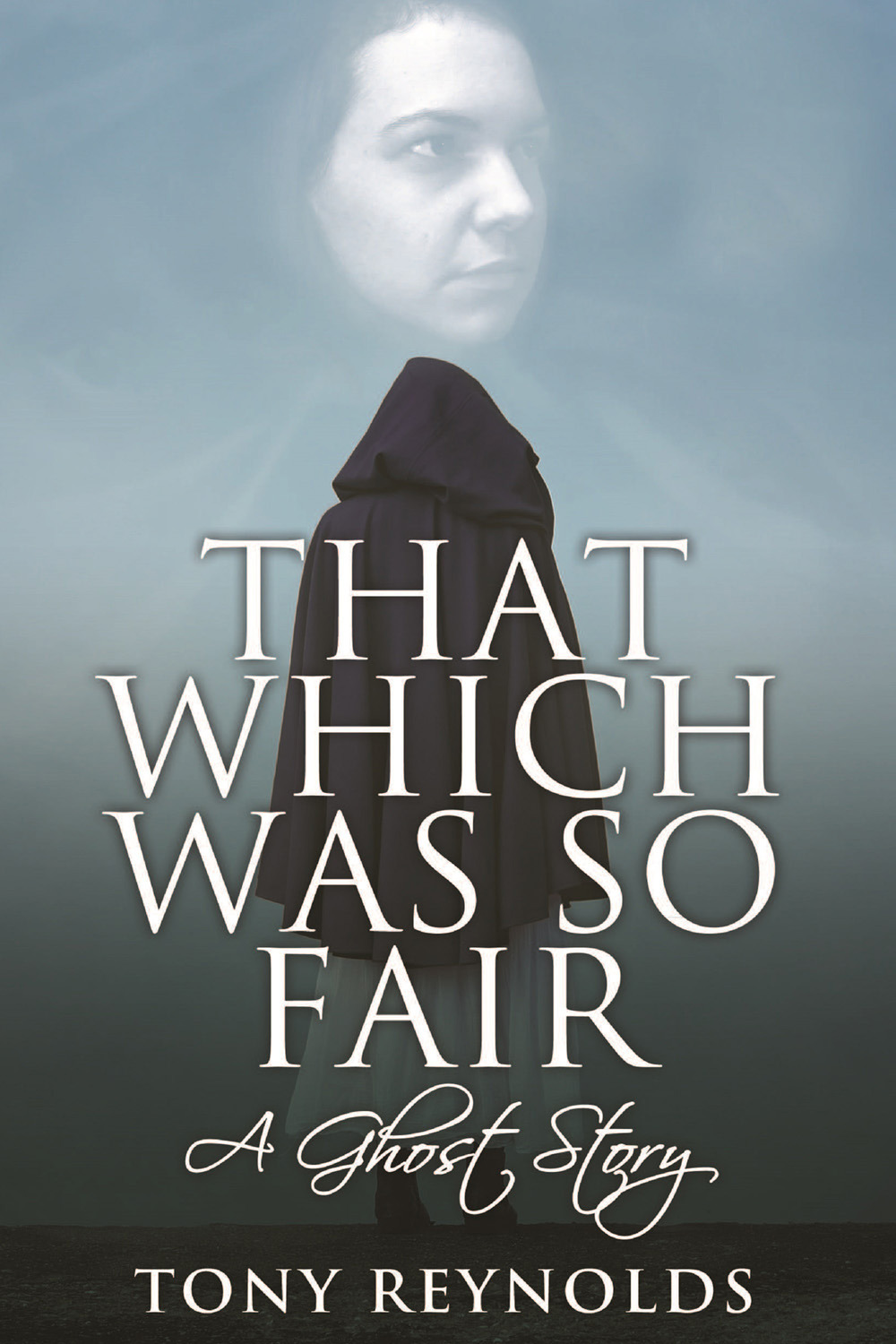 Reynolds, Tony - That Which Was So Fair - A Ghost Story, ebook