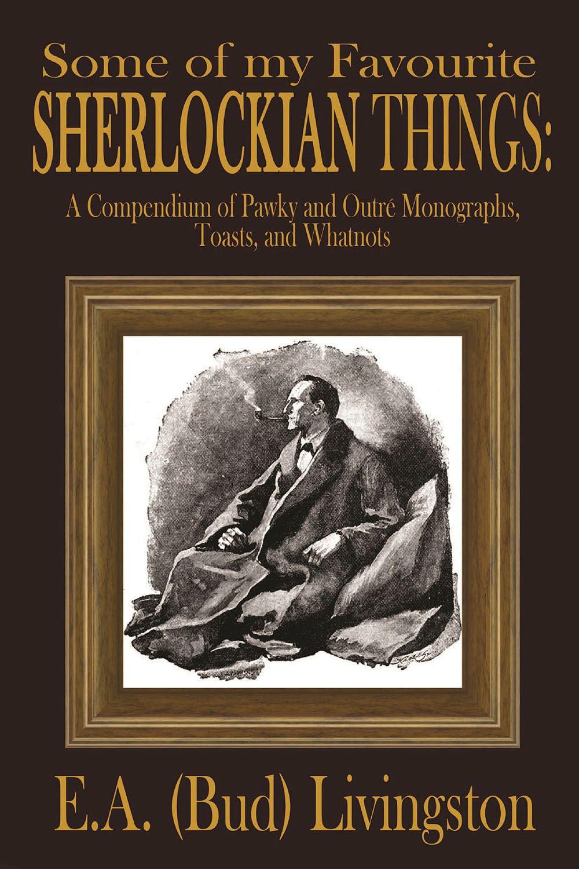 Livingston, E.A. (Bud) - Some of my Favorite Sherlockian Things, ebook