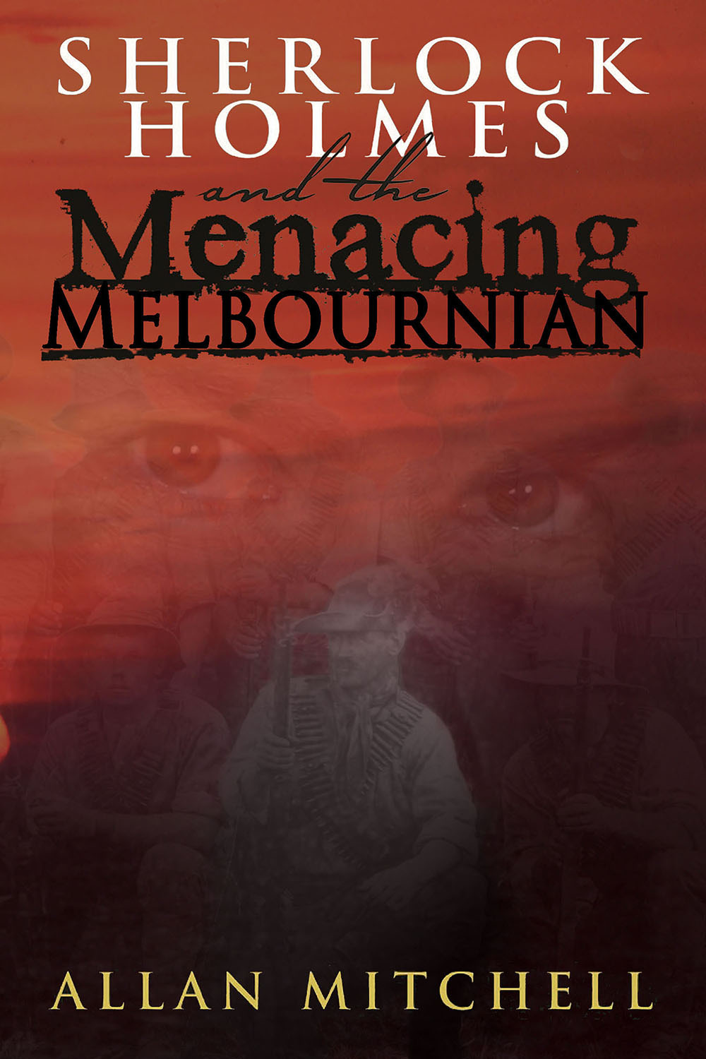 Mitchell, Allan - Sherlock Holmes and the Menacing Melbournian, ebook