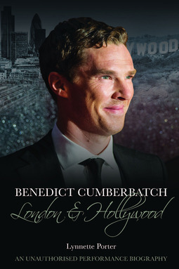 Porter, Lynnette - Benedict Cumberbatch: London and Hollywood, ebook