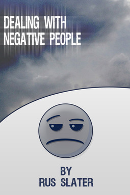 Slater, Rus - Dealing with Negative People, ebook