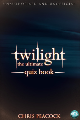 Peacock, Chris - Twilight - The Ultimate Quiz Book, ebook