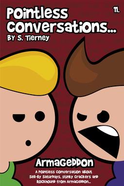 Tierney, Scott - Pointless Conversations: Armageddon, ebook