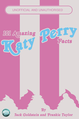 Goldstein, Jack - 101 Amazing Katy Perry Facts, ebook