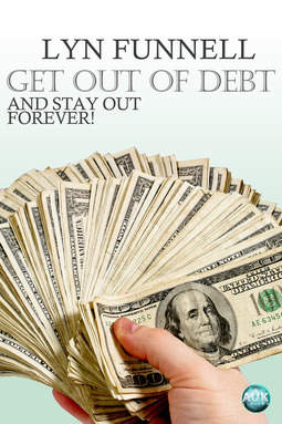 Funnell, Lyn - Get Out of Debt and Stay Out - Forever!, ebook