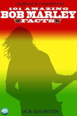 Goldstein, Jack - 101 Amazing Bob Marley Facts, ebook