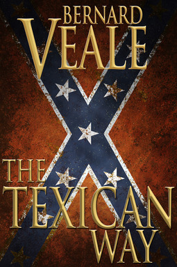 Veale, Bernard - The Texican Way, ebook