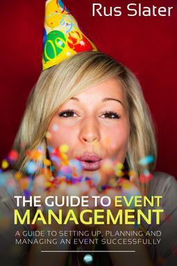 Slater, Rus - The Guide to Event Management, e-bok
