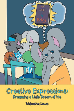 Lowe, Nakesha - Creative Expressions: Dreaming a Little Dream of Me, ebook
