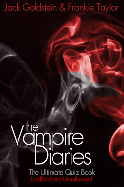 Goldstein, Jack - The Vampire Diaries - The Ultimate Quiz Book, ebook