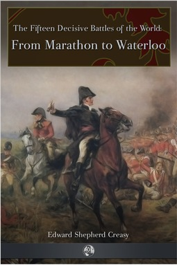 Creasy, Edward Shepherd - From Marathon to Waterloo, ebook