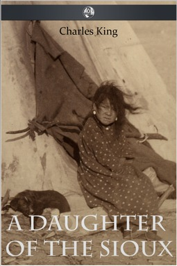 King, Charles - A Daughter of the Sioux, ebook