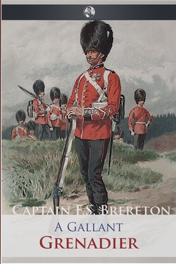 Brereton, Captain Frederick Sadleir - A Gallant Grenadier, ebook