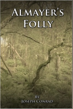 Conrad, Joseph - Almayer's Folly, ebook