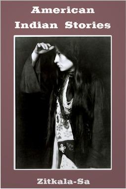Zitkala-Sa - American Indian Stories, e-kirja