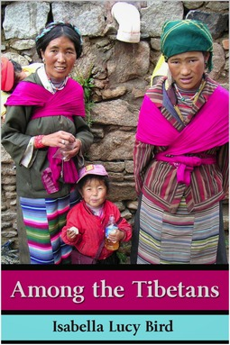 Bird, Isabella - Among the Tibetans, ebook