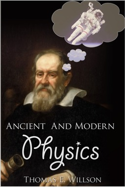 Willson, Thomas E. - Ancient and Modern Physics, ebook