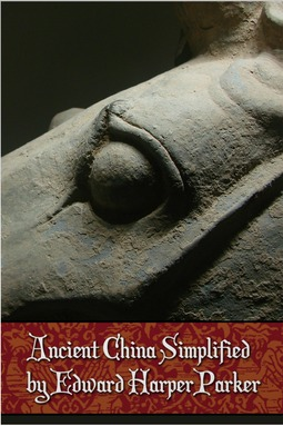Parker, Edward Harper - Ancient China Simplified, ebook