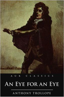 Trollope, Anthony - An Eye for an Eye, ebook