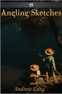 Lang, Andrew - Angling Sketches, ebook