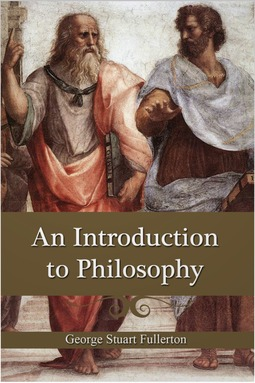 Fullerton, G. S. - An Introduction To Philosophy, ebook