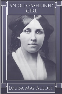 Alcott, Louisa May - An Old-Fashioned Girl, ebook