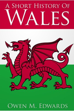 Edwards, O. M. - A Short History of Wales, ebook