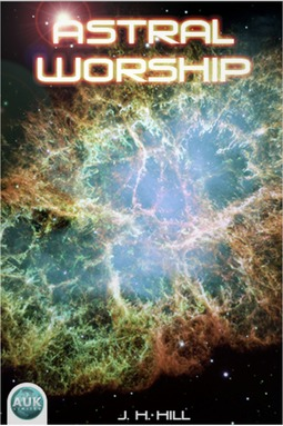 Hill, J. H. - Astral Worship, ebook