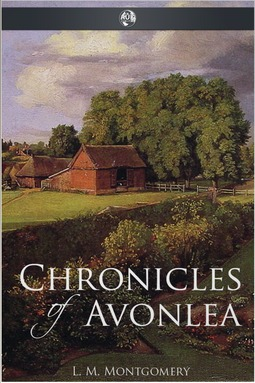Montgomery, L.M. - Chronicles of Avonlea, ebook