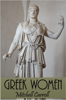 Carroll, Mitchell - Greek Women, e-bok