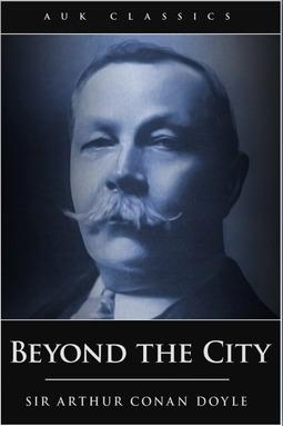 Doyle, Arthur Conan - Beyond the City, ebook