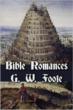Foote, George William - Bible Romances, ebook